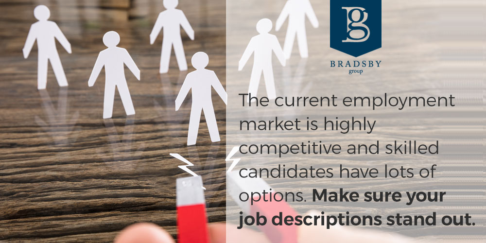 The current employment market is highly competitive and skilled candidates have lots of options. Learn how to write a job description that stands out.