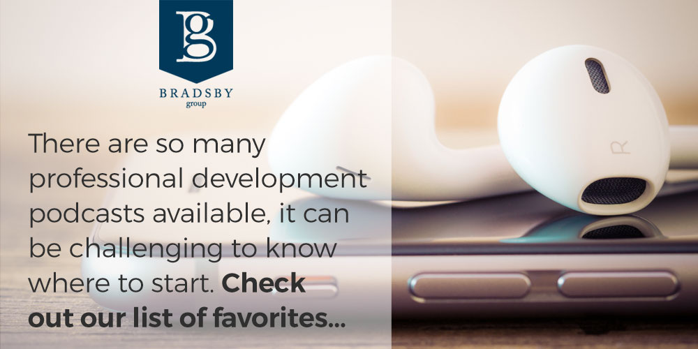 There are so many professional development podcasts available, it can be challenging to know where to start. Check out our list of favorites...