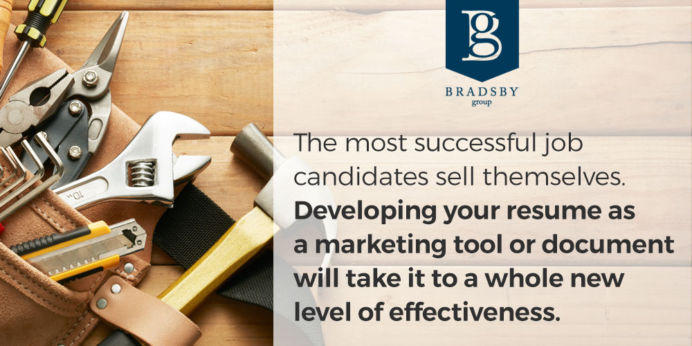 The most successful job candidates sell themselves. Developing your resume as a marketing tool or document will take it to a whole new level of effectiveness.