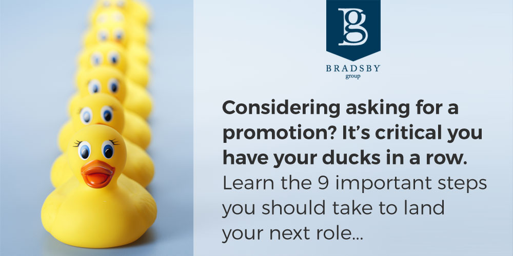 Considering asking for a promotion? It's critical you have your ducks in a row. Learn the 9 important steps you should take to land your next role... - how to ask for a promotion