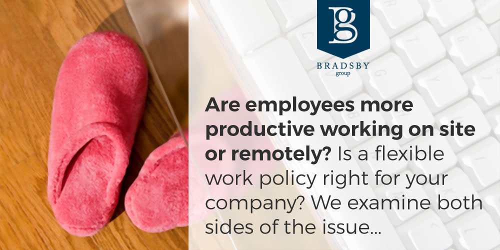 Are employees more productive working on site or remotely? Is a flexible work policy right for your company? We examine both sides of the issue...