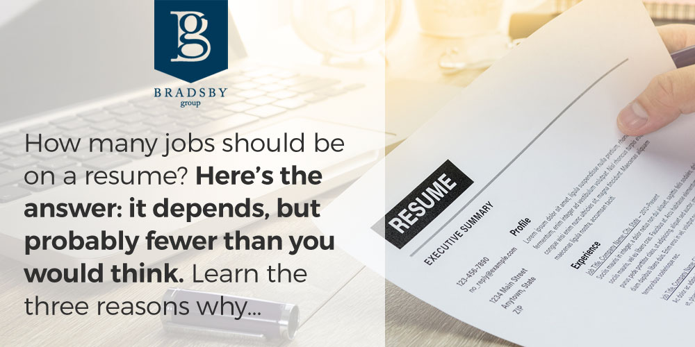 How many jobs should be on a resume? Here's the answer: it depends, but probably fewer than you would think. Learn the three reasons why...