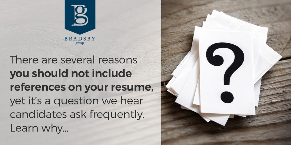 There are several reasons you should not include references on your resume, yet it's a question we hear candidates ask frequently. Learn why... - Should In include references on my resume