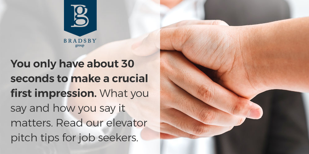 You only have about 30 seconds to make a crucial first impression. What you say and how you say it matters. Read our elevator pitch tips for job seekers.