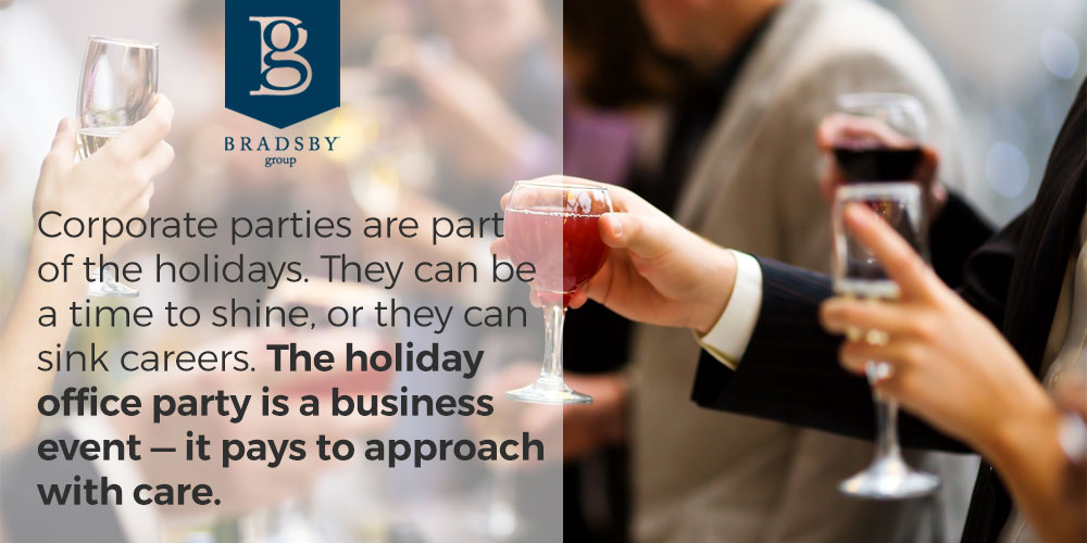 Corporate parties are part of the holidays. They can be a time to shine, or they can sink careers. The holiday office party is a business event — it pays to approach with care. - holiday office party etiquette