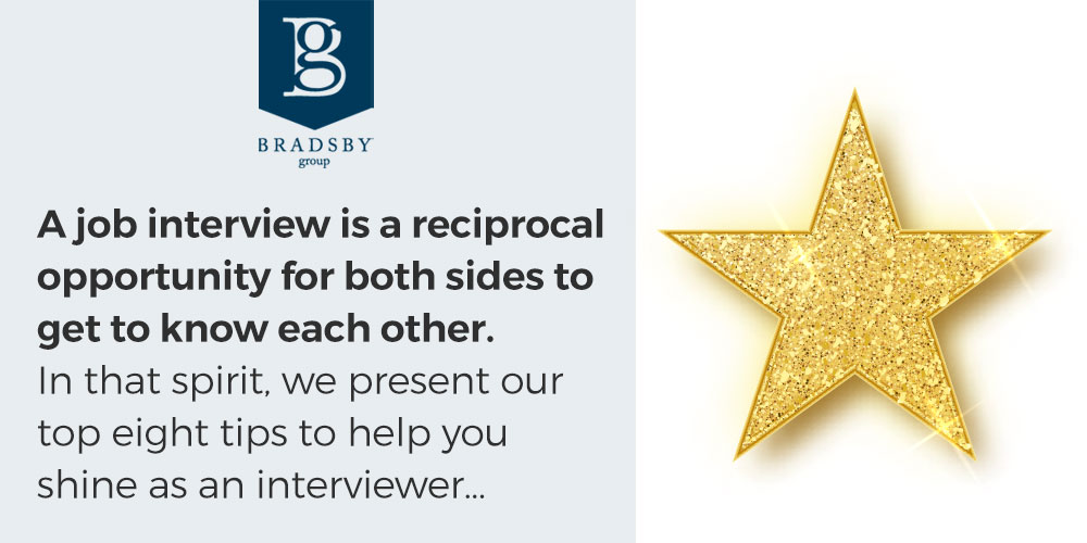 A job interview is a reciprocal opportunity for both sides to get to know each other. In that spirit, we present our top eight tips to help you shine as an interviewer. - interviewer tips