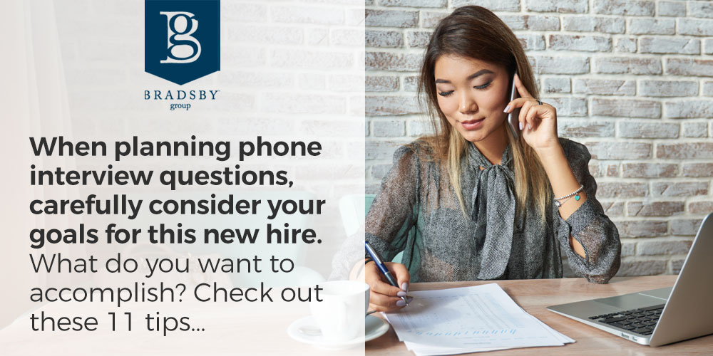 When planning phone interview questions, carefully consider your goals for this new hire. What do you want to accomplish? Check out these 11 tips...
