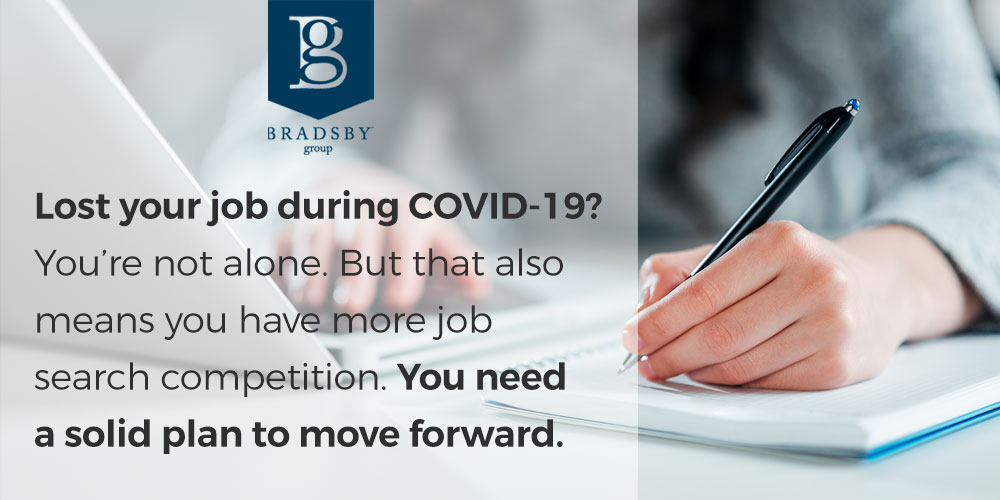 Lost your job during COVID-19? You're not alone. But that also means you have more job search competition. You need a solid plan to move forward.