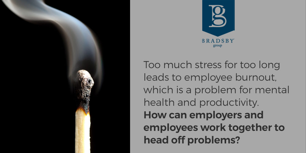 Too much stress for too long leads to employee burnout, which is a problem for mental health and productivity. How can employers and employees work together to head off problems?