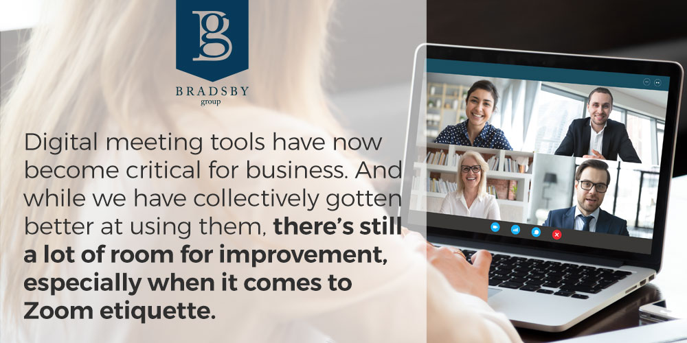 Digital meeting tools have now become critical for business. And while we have collectively gotten better at using them, there's still a lot of room for improvement, especially when it comes to Zoom etiquette.